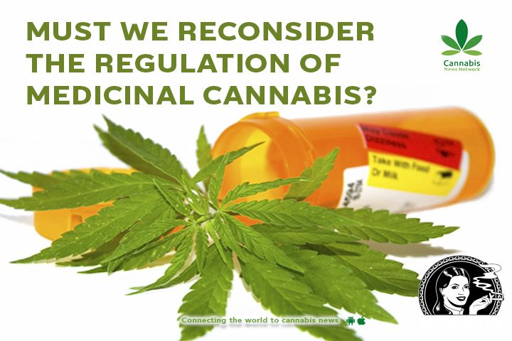 Must we reconsider the regulation of medicinal cannabis?